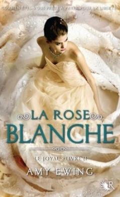 La rose blanche - Tome 2 le joyau