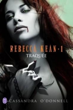 Traquée, tome 1 Rebecca Kean