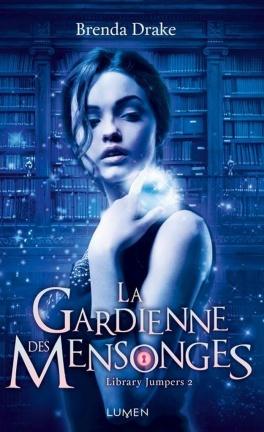 La gardienne des mensonges, Library Jumpers tome 2