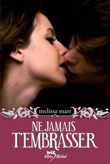 Tome 3 - Ne Jamais T'embrasser